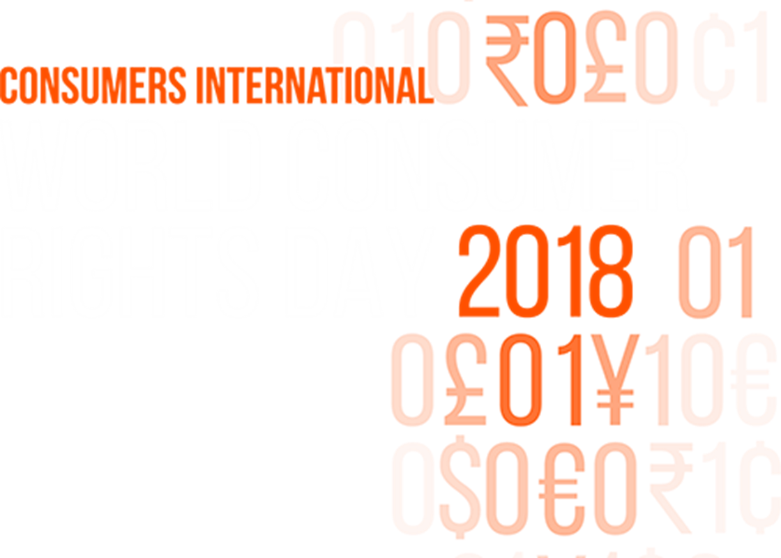 World Consumer Rights Day 2018 - Making digital marketplaces